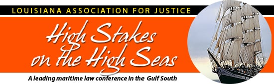 High Stakes on the High Seas Maritime Law Conference